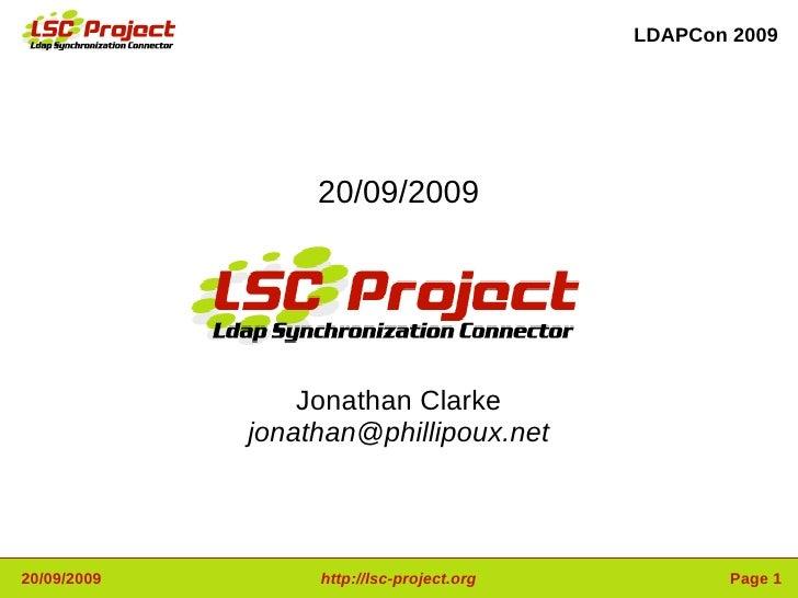 LDAPCon 2009                       20/09/2009                      Jonathan Clarke              jonathan@phillipoux.net   ...
