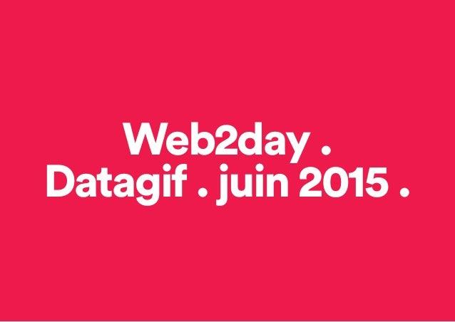 Web2day . Datagif . juin 2015 .