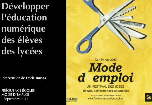Développer l'éducation numérique des élèves des lycées Intervention de Dorie Bruyas FRÉQUENCE ÉCOLES MODE D'EMPLOI - Septe...