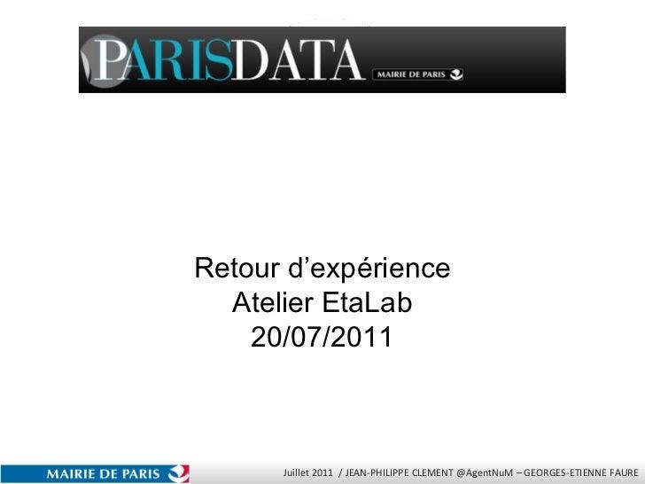 Open Data PARIS Retour d'expérience Atelier EtaLab 20/07/2011