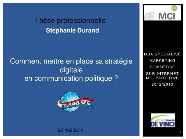 Thèse professionnelle  Comment mettre en place sa stratégie  digitale  en communication politique ?  MBA SPÉCIAL ISÉ  MARK...