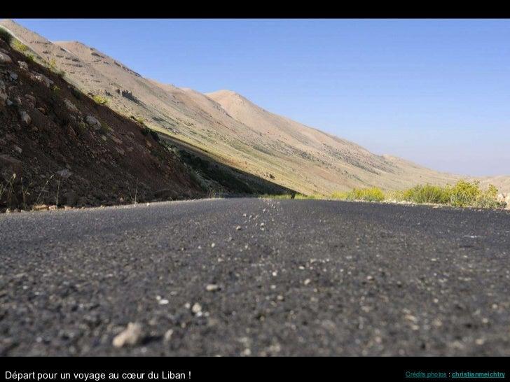 Départ pour un voyage au cœur du Liban !   Crédits photos : christianmeichtry