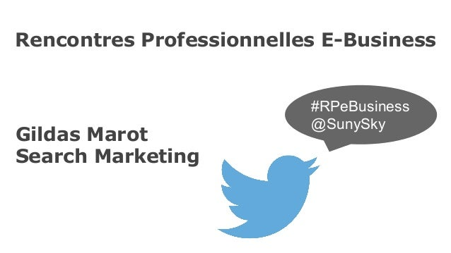 Rencontres Professionnelles E-Business  Gildas Marot Search Marketing  #RPeBusiness @SunySky