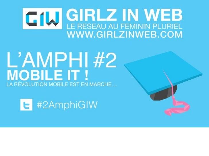 LES AMPHISAvec Les Amphis, Girlz In Web veut mettre l'accent sur la vision de femmes activesdans les nouvelles technos.Ce...