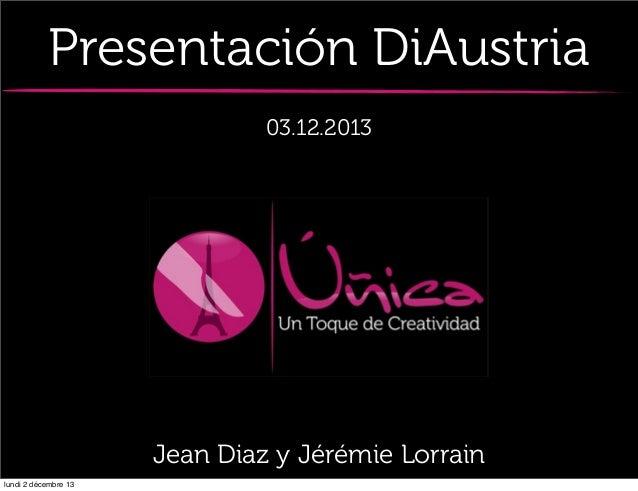 Presentación DiAustria 03.12.2013  Jean Diaz y Jérémie Lorrain lundi 2 décembre 13