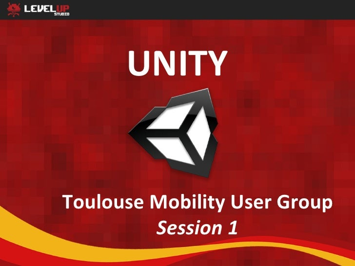 UNITYToulouse Mobility User Group         Session 1