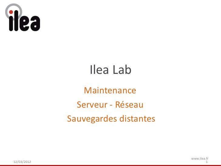 Ilea Lab                 Maintenance               Serveur - Réseau             Sauvegardes distantes                     ...