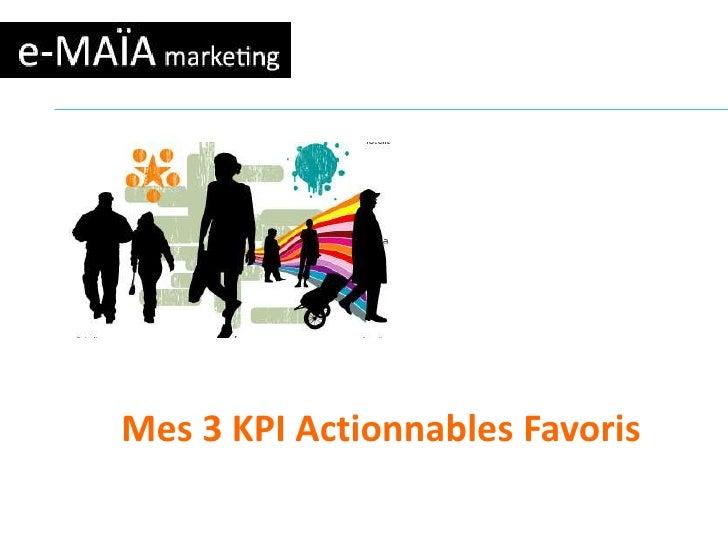 Mes 3 KPI Actionnables Favoris<br />