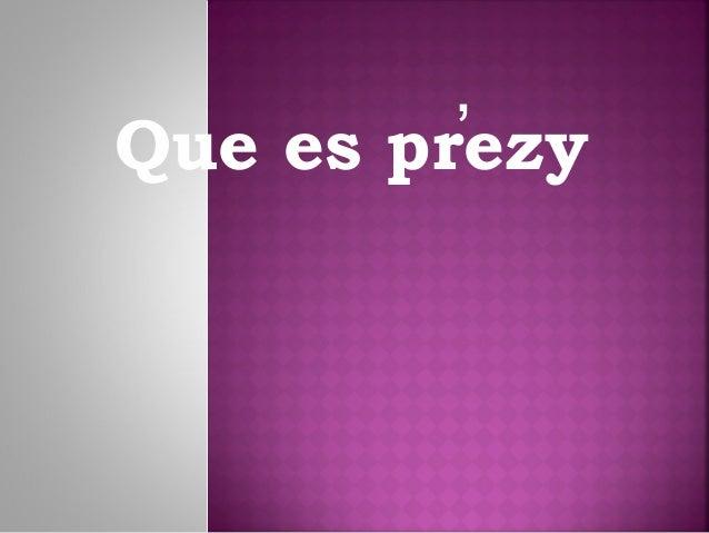,Que es prezy