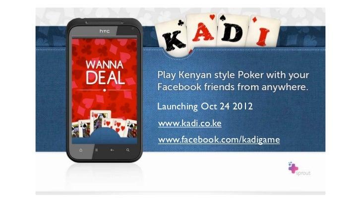 Launching Oct 24 2012www.kadi.co.kewww.facebook.com/kadigame