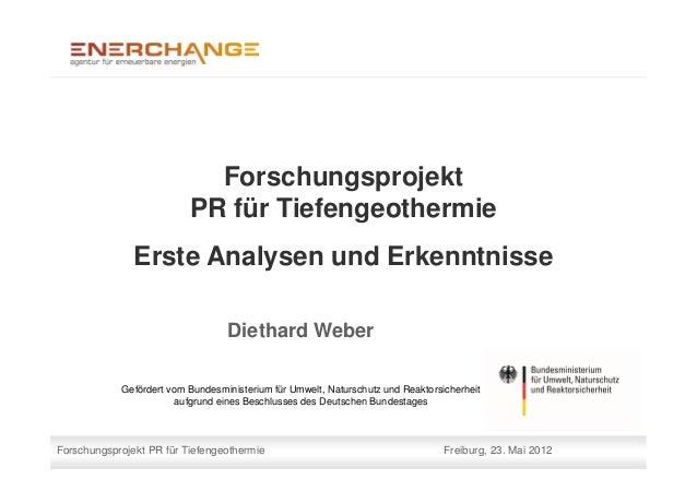 Forschungsprojekt                          PR für Tiefengeothermie               Erste Analysen und Erkenntnisse          ...