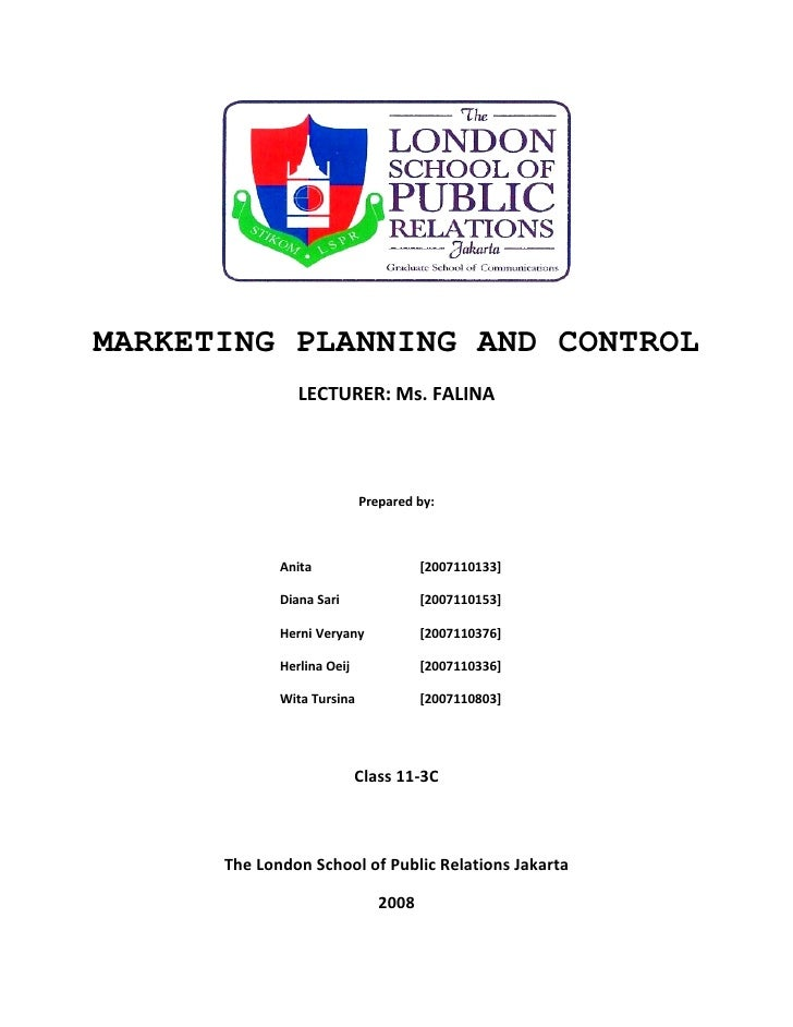 MARKETING PLANNING AND CONTROL                 LECTURER: Ms. FALINA                                 Prepared by:          ...