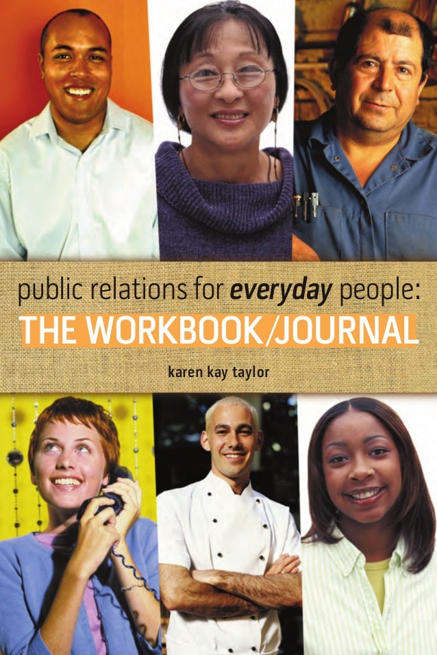 public relations for everyday people:THE WORKBOOK /JOURNAL             karen kay taylor