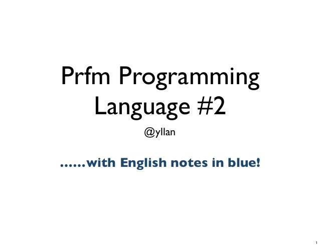 Prfm ProgrammingLanguage #2yllanTuesday, June 25, 13