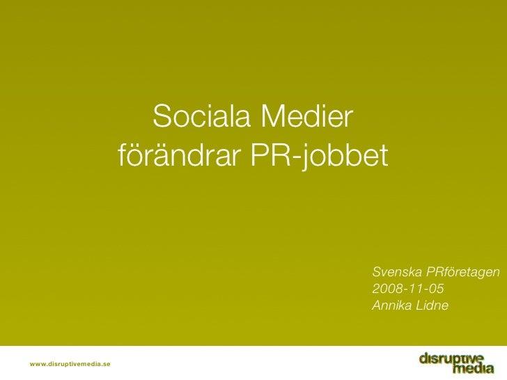 Sociala Medier                          förändrar PR-jobbet                                             Svenska PRföretage...