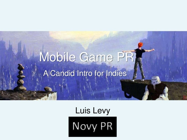 Mobile Game PRA Candid Intro for Indies         Luis Levy
