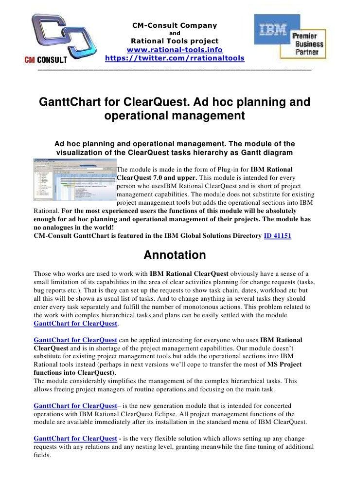 <br />GanttChart for ClearQuest. Ad hoc planning and operational management<br />Ad hoc planning and operational manageme...
