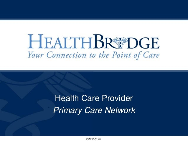 Health Care ProviderPrimary Care Network        CONFIDENTIAL