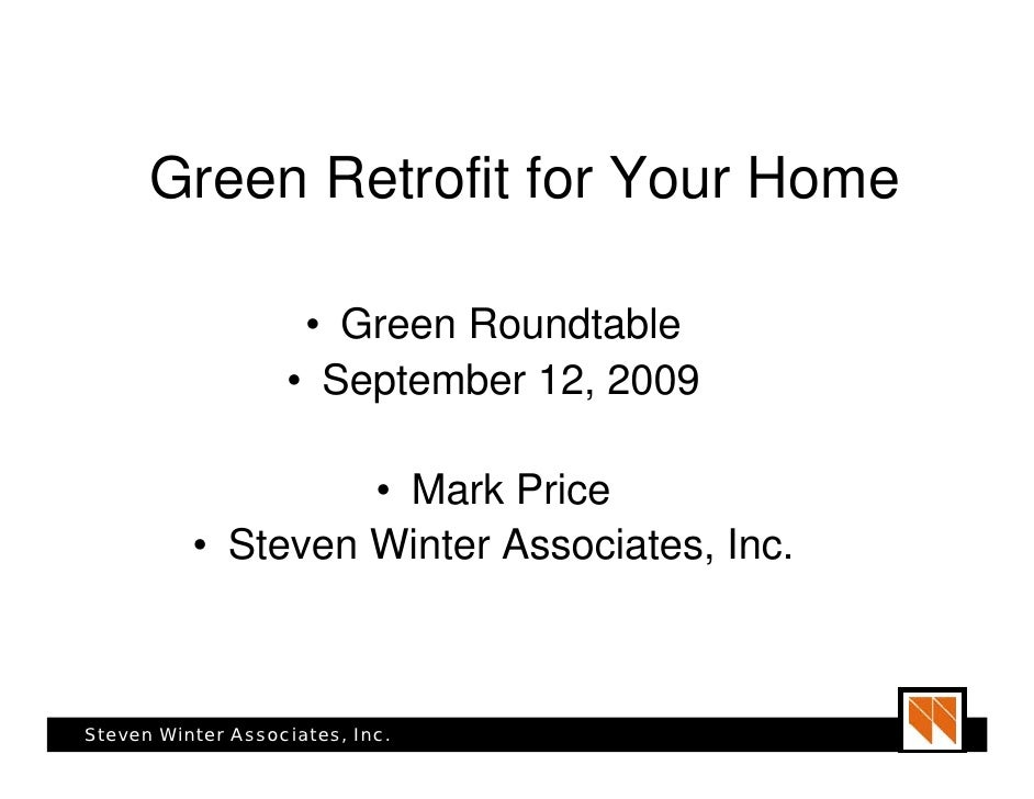Green Retrofit for Your Home                      • Green Roundtable                    • September 12, 2009              ...
