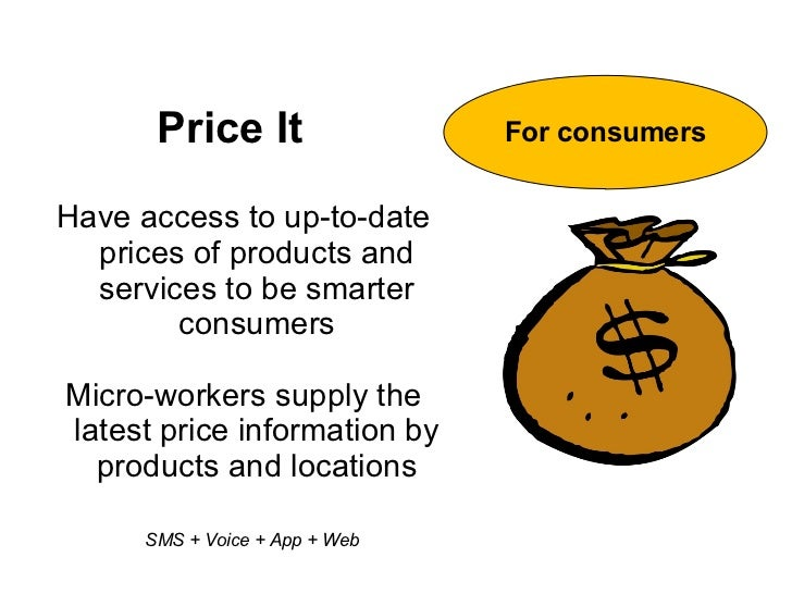 Price It                 For consumersHave access to up-to-date  prices of products and  services to be smarter        con...