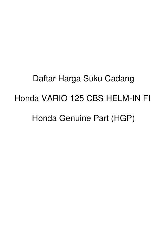 Daftar Harga Suku Cadang Honda VARIO 125 CBS HELM-IN FI Honda Genuine Part (HGP)