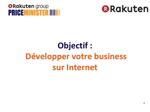 1 Objectif : Développer votre business sur Internet