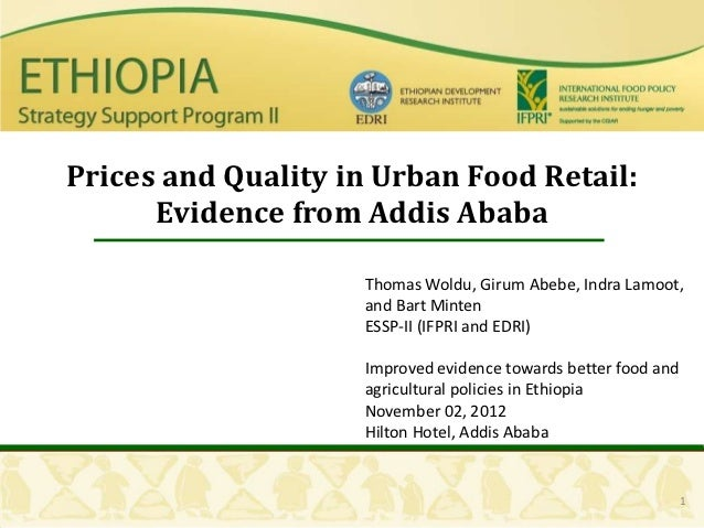 Prices and Quality in Urban Food Retail:      Evidence from Addis Ababa                    Thomas Woldu, Girum Abebe, Indr...