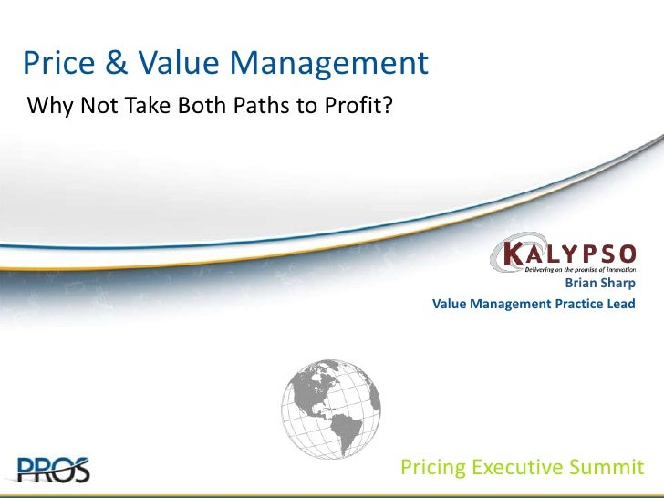 Price & Value Management<br />Why Not Take Both Paths to Profit?<br />