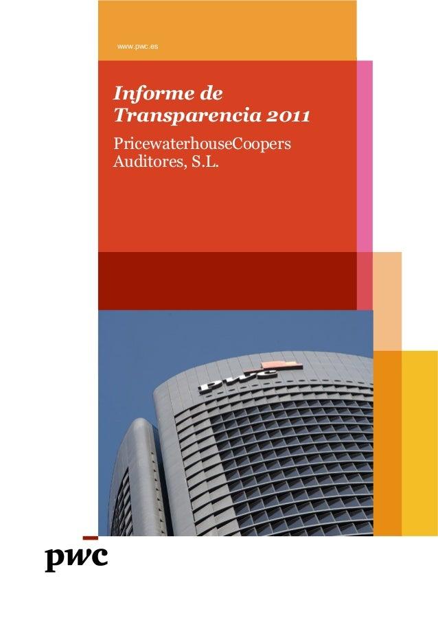 Palabras de Javier LapastoraPricewaterhoseCoopers Auditores, S.L.www.pwc.esInforme deTransparencia 2011PricewaterhouseCoop...