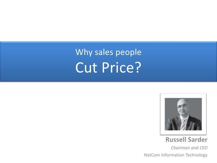 7 Reasons Sales People Cut Price