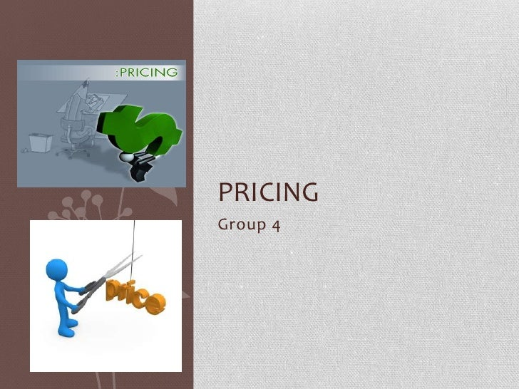 Group 4<br />Pricing<br />