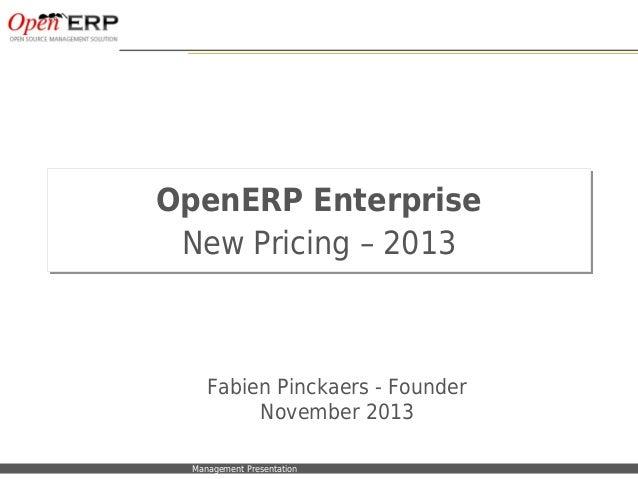 OpenERP Enterprise                           New Pricing – 2013                                  Fabien Pinckaers - Founde...