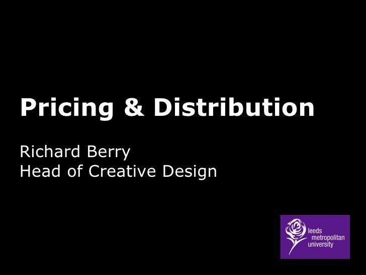 Pricing & Distribution Richard Berry Head of Creative Design