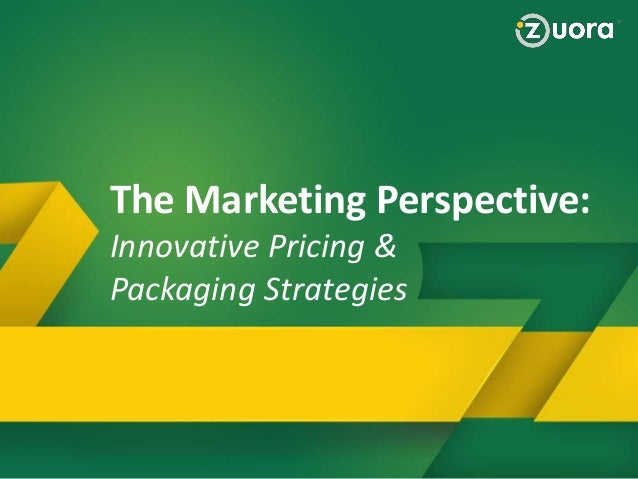 Innovative Pricing and Packaging Strategies