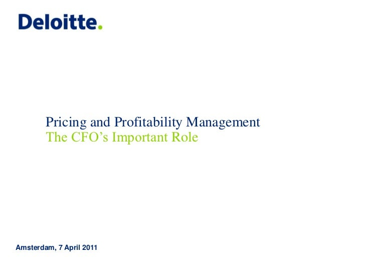 Pricing and Profitability Management        The CFO's Important RoleAmsterdam, 7 April 2011