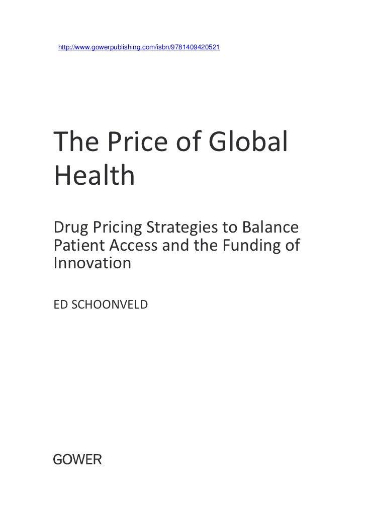 http://www.gowerpublishing.com/isbn/9781409420521The Price of GlobalHealthdrug Pricing Strategies to BalancePatient Access...