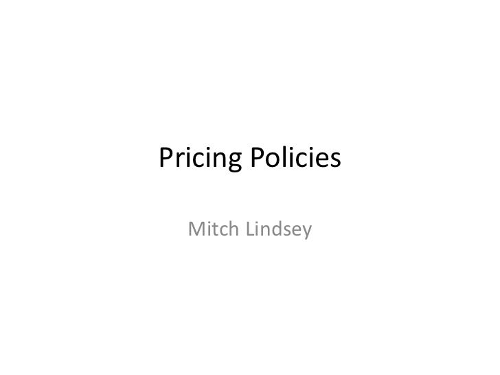 Pricing Policies  Mitch Lindsey