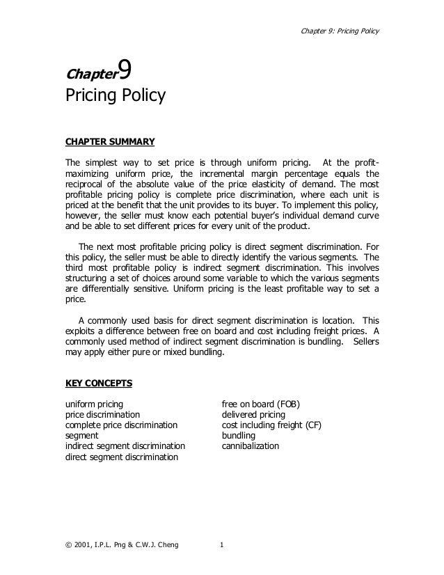 Chapter 9: Pricing PolicyChapter        9Pricing PolicyCHAPTER SUMMARYThe simplest way to set price is through uniform pri...