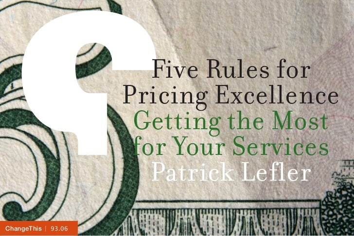 Five Rules for                     Pricing Excellence                      Getting the Most                      for Your ...