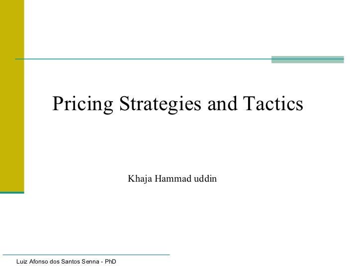 Pricing Strategies and Tactics Khaja Hammad uddin