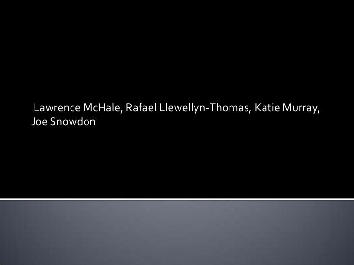 Lawrence McHale, Rafael Llewellyn-Thomas, Katie Murray, Joe Snowdon<br />