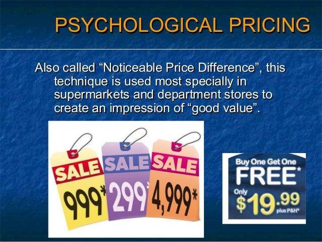 psychological pricing One of the first techniques that many marketers attempt in forming a new pricing strategy is to directly compare their price with that of a competitor.