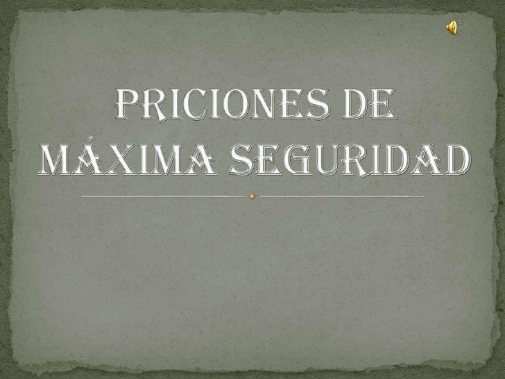 Priciones De MáXima Seguridad