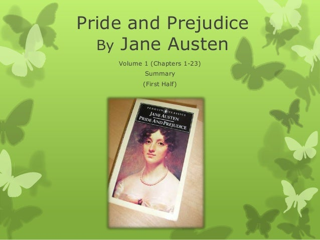 pride and prejudice summery Plot summary the novel opens with pride and prejudice, like most of austen's other works, employs the narrative technique of free indirect speech, which has been defined as the free representation of a character's speech, by which one means.