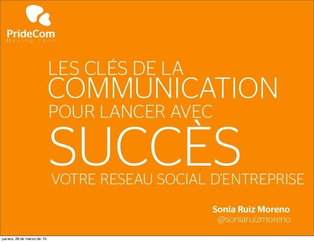 LES CLÉS DE LA                            COMMUNICATION                            POUR LANCER AVEC                       ...