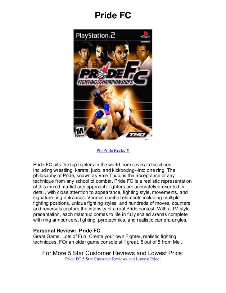 Pride FC                               Pfc Pride Rocks!!!Pride FC pits the top fighters in the world from several discipli...