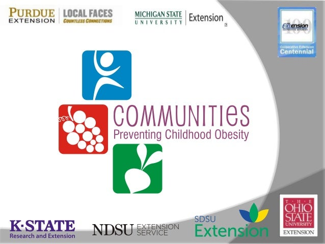 The Communities PreventingChildhood Obesity project   Multi-state     IN, KS, MI, ND, OH, SD, WI   Multi-disciplinary t...