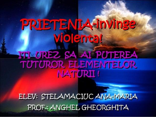 Prietenia invinge violenta!