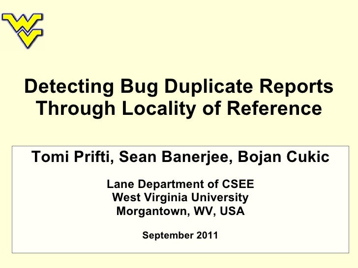 """PROMISE 2011: """"Detecting Bug Duplicate Reports through Locality of Reference"""""""