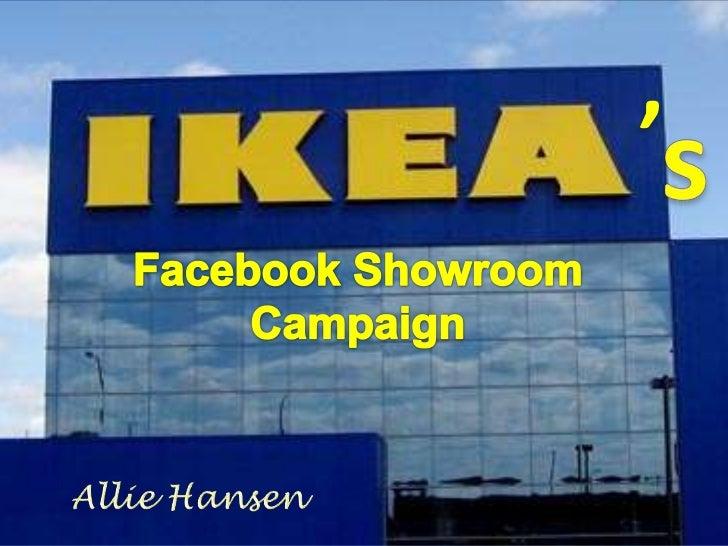 '<br />s<br />Facebook Showroom Campaign<br />Allie Hansen<br />